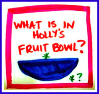 What is in Holly's Fruit Bowl
