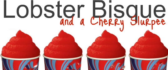 Lobster Bisque and a cherry slurpee - feature