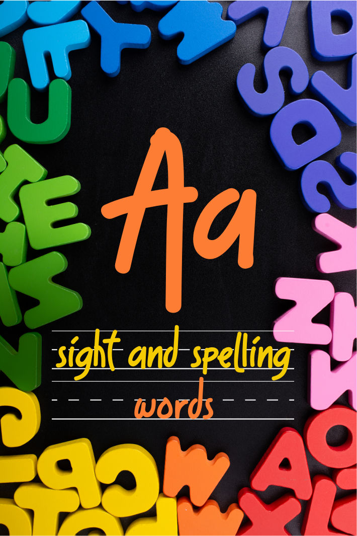 Spelling and Sight Word List – The Letter A