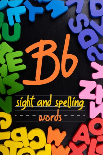 Letter B Sight and Spelling Word List - Kids Activities Blog