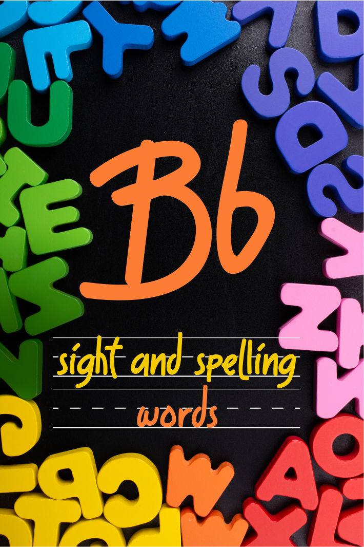 Spelling and Sight Word List – The Letter B