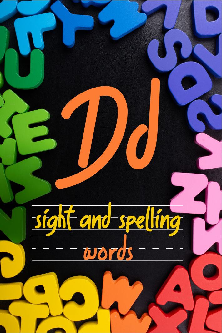Spelling and Sight Word List – The Letter D