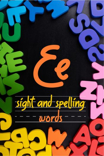 Letter E Sight and Spelling Word List - Kids Activities Blog