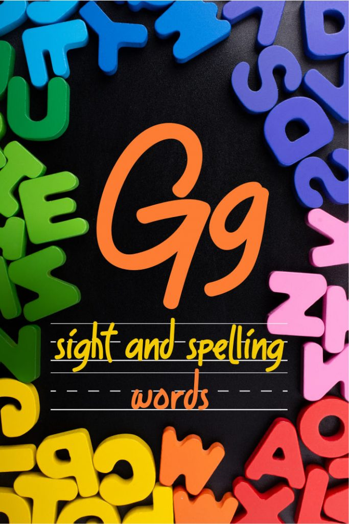 Letter G Sight and Spelling Word List - Kids Activities Blog