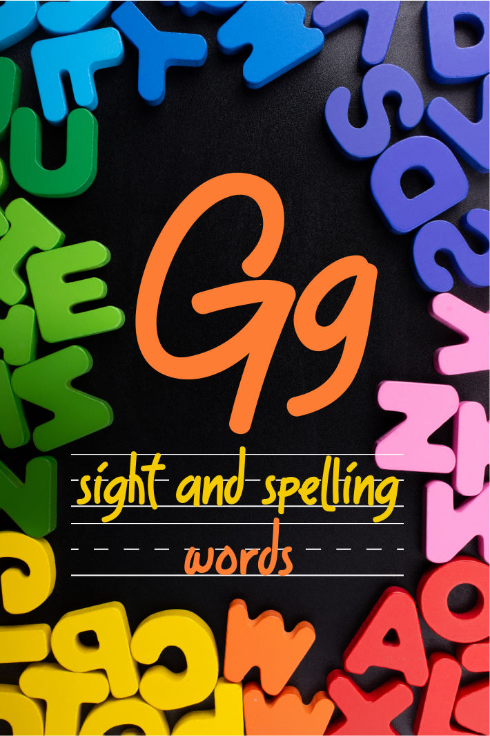 Spelling and Sight Word List – The Letter G