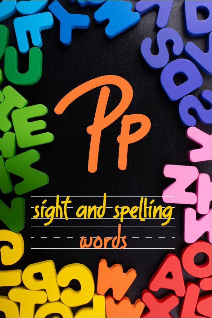 Letter P Sight and Spelling Word List - Kids Activities Blog