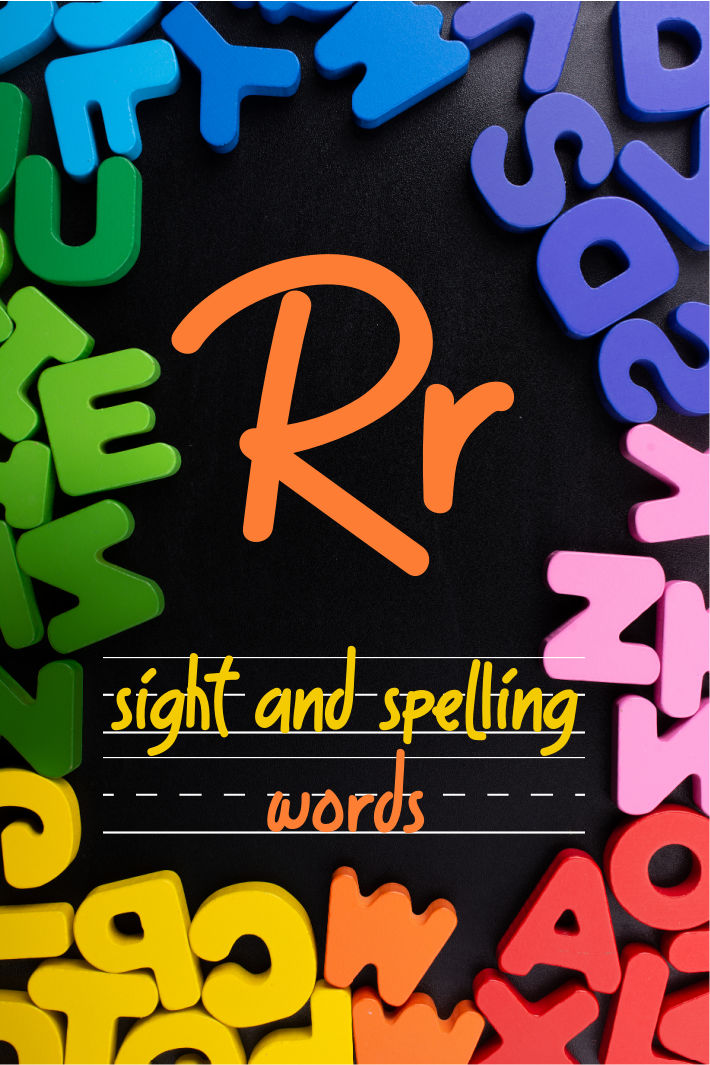 Spelling and Sight Word List – The Letter R