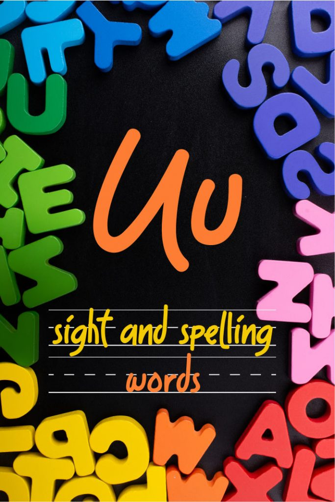 Letter U Sight and Spelling Word List - Kids Activities Blog