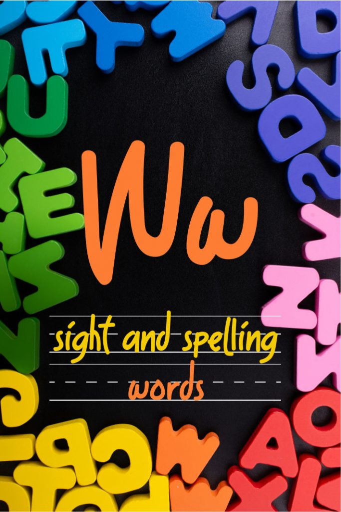 Letter W Sight and Spelling Word List - Kids Activities Blog