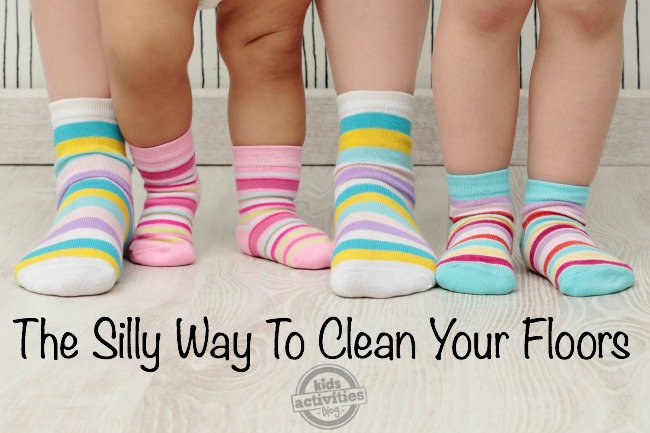silly way to clean your floors with kids activities blog