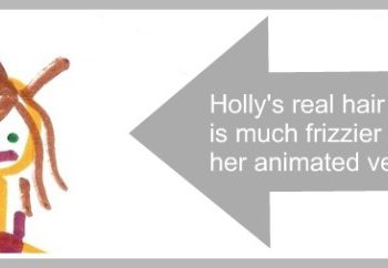 hollys real hair is frizzy unlike her animated hair