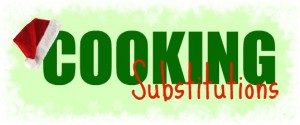 cooking substitutions for the holidays