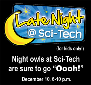late night at Sci-Tech on December 10, 2010