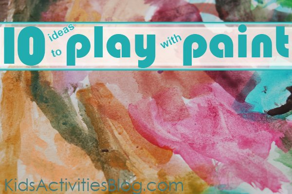 Ten Ways to Play with Paint