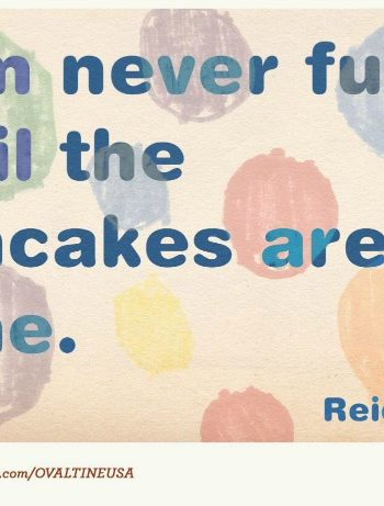 never full until the pancakes are gone Quotagraph Ovaltine