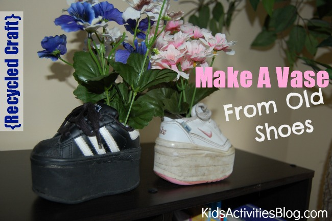 {Recycled Craft} Make a Vase from Old Shoes