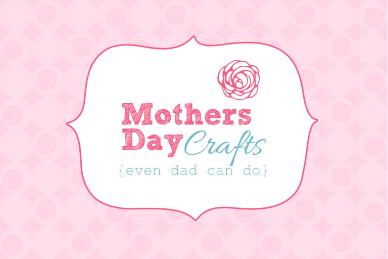 8 Simple Mother's Day Crafts