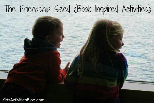 The Friendship Seed: What is Friendship? {Book Inspired Activities}
