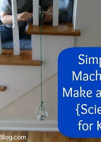 Kids can make a pulley {Simple Machines}