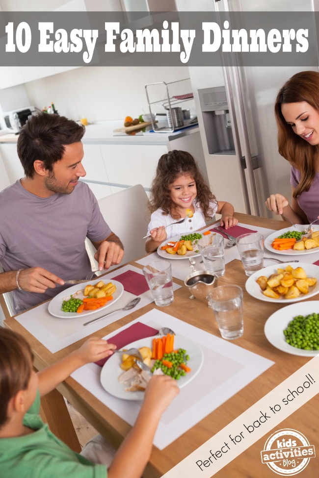 10 Easy Family Dinners perfect for Back to School - Kids Activities Blog