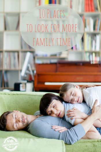 10 Places to Look for More Family Time