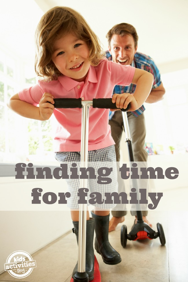 Finding Time for Family - Kids Activities Blog