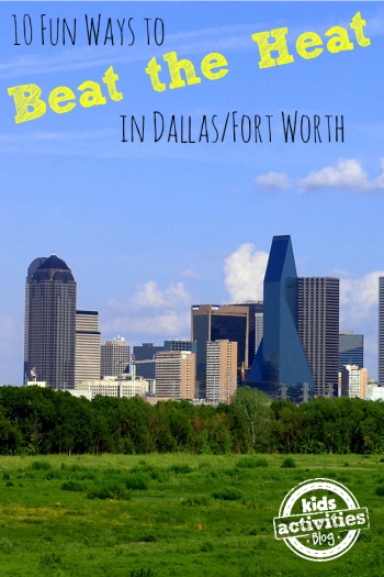 10 Ways to Beat the Heat in Dallas-Fort Worth on Kids Activities Blog