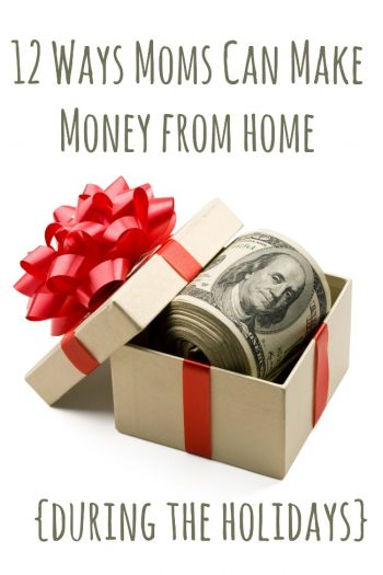 12 Ways Moms Can Make Money From Home During the Holidays - Kids Activities Blog