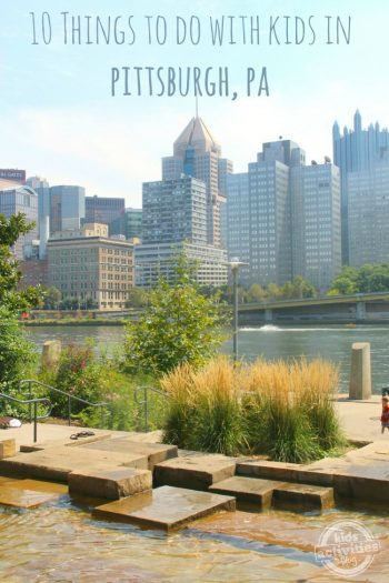 10 Things to Do with Kids in Pittsburgh PA featured on Kids Activities Blog