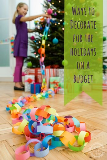 Decorating for the Holidays on a Budget - Kids Activities Blog