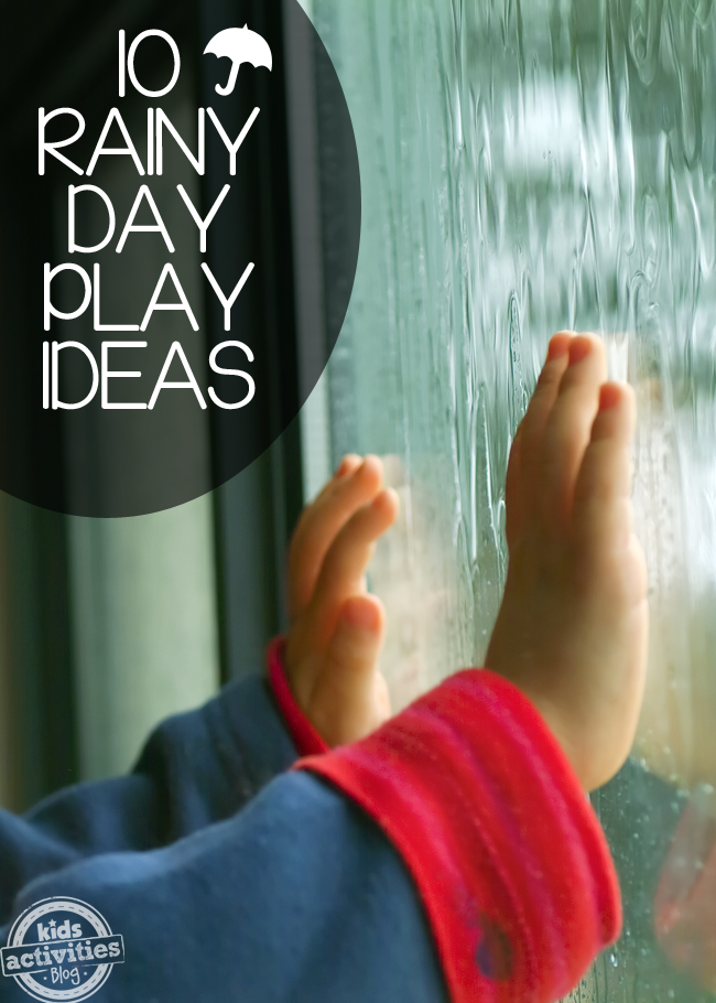 10 Rainy Day Play Ideas