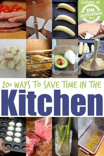 20 Ways to Save Time in the Kitchen - Kids Activities Blog
