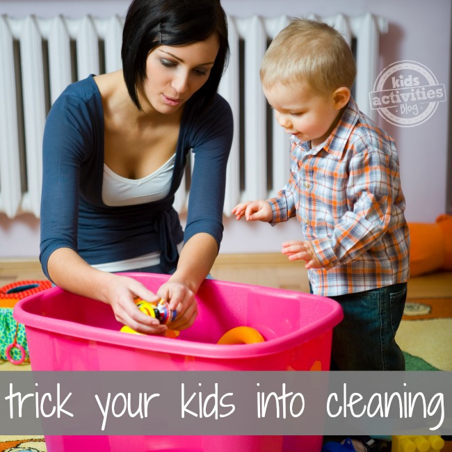 trick your kids into cleaning