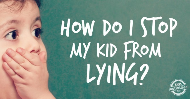 how-do-I-stop-my-kid-from-lying