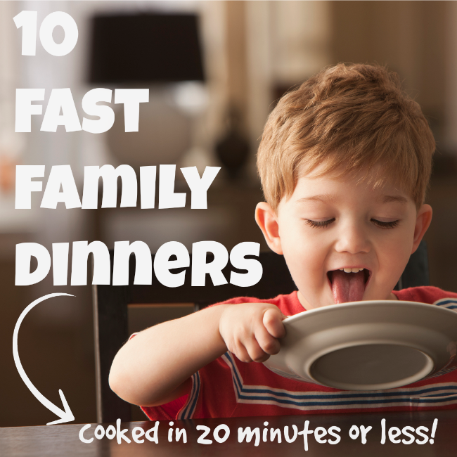 10 fast family dinners