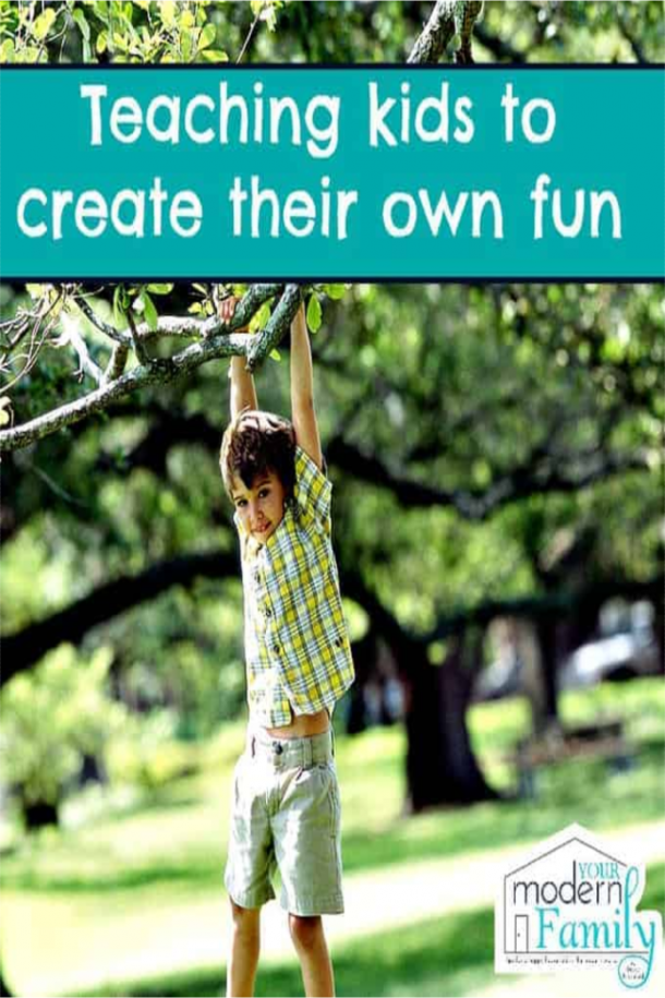 teach your own kids to make their own fun