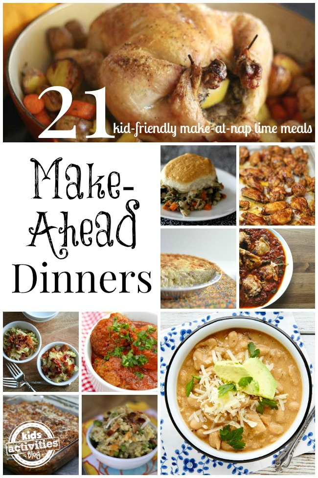 21 Make ahead dinners that are kid friendly like roasted chicken, chicken pot pie, chicken soup, salad.