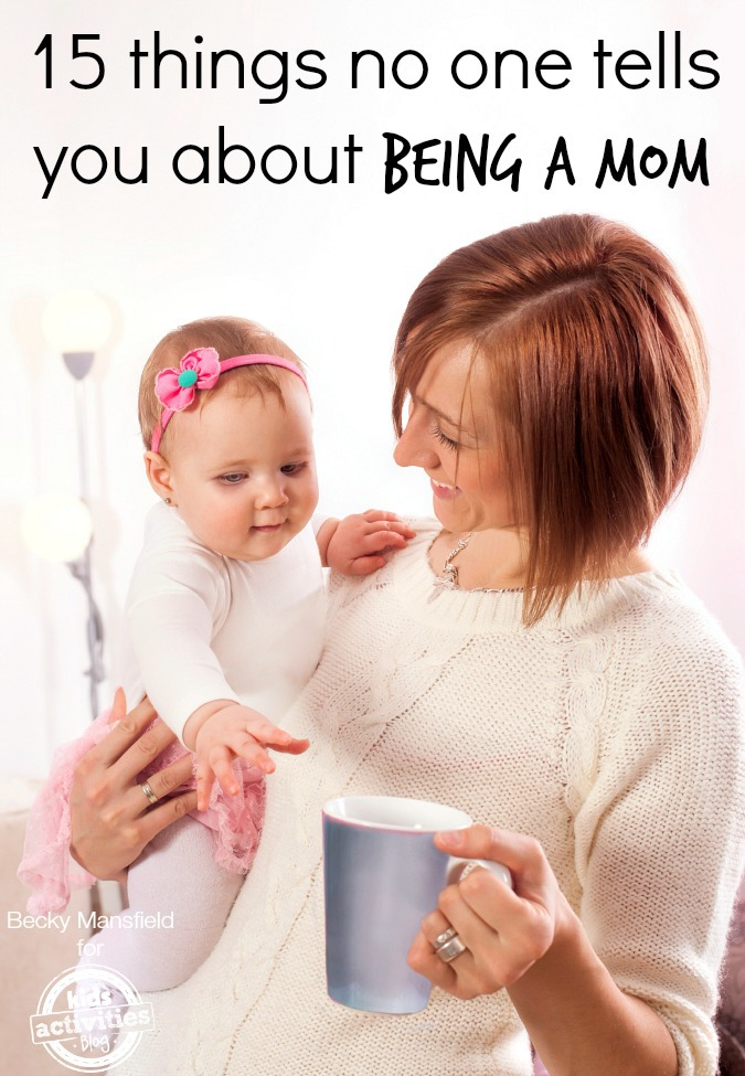 15 things no one tells you about being a mom 1