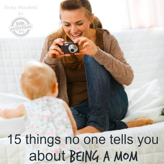 15 things no one tells you about being a mom ..