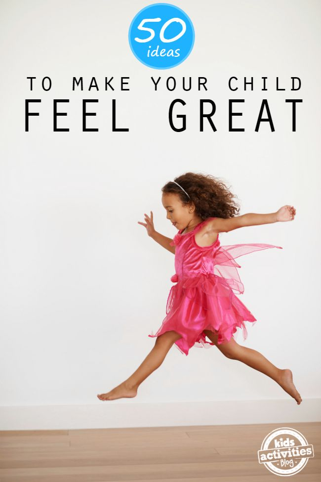 ideas to make your child feel great