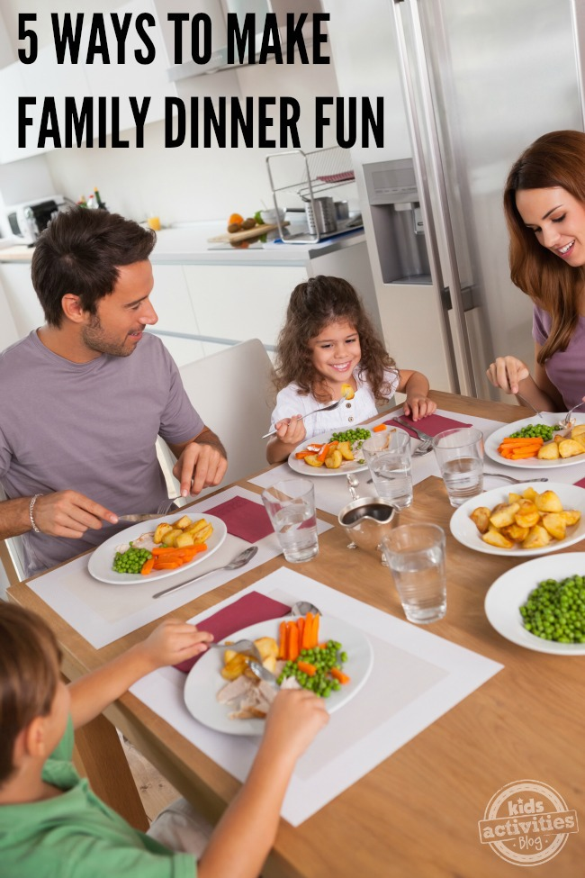 5 WAYS TO MAKE FAMILY DINNER FUN