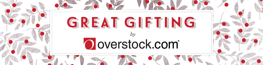 Overstock Great Gifting