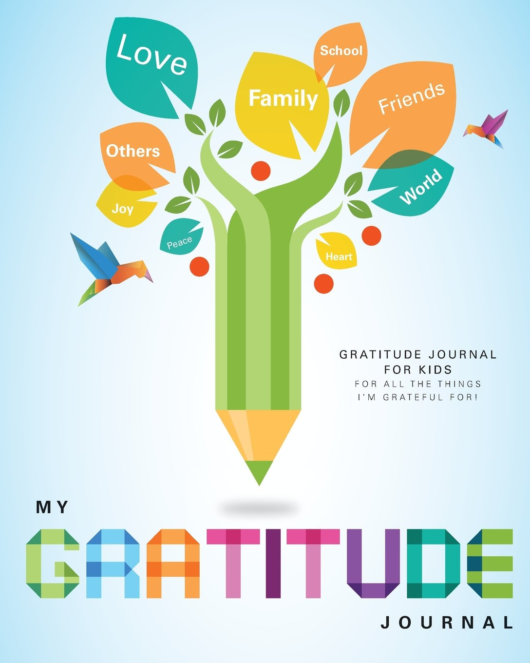Gratitude Journal for Kids will help teach your kids to be grateful for all things in life