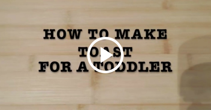 how to make toast for a toddler