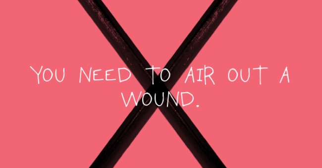 you need to air out a wound