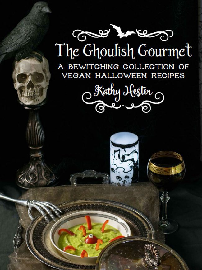 The Ghoulish Gourmet: A Bewitching Collection of Vegan Halloween Recipes by Kathy Hester