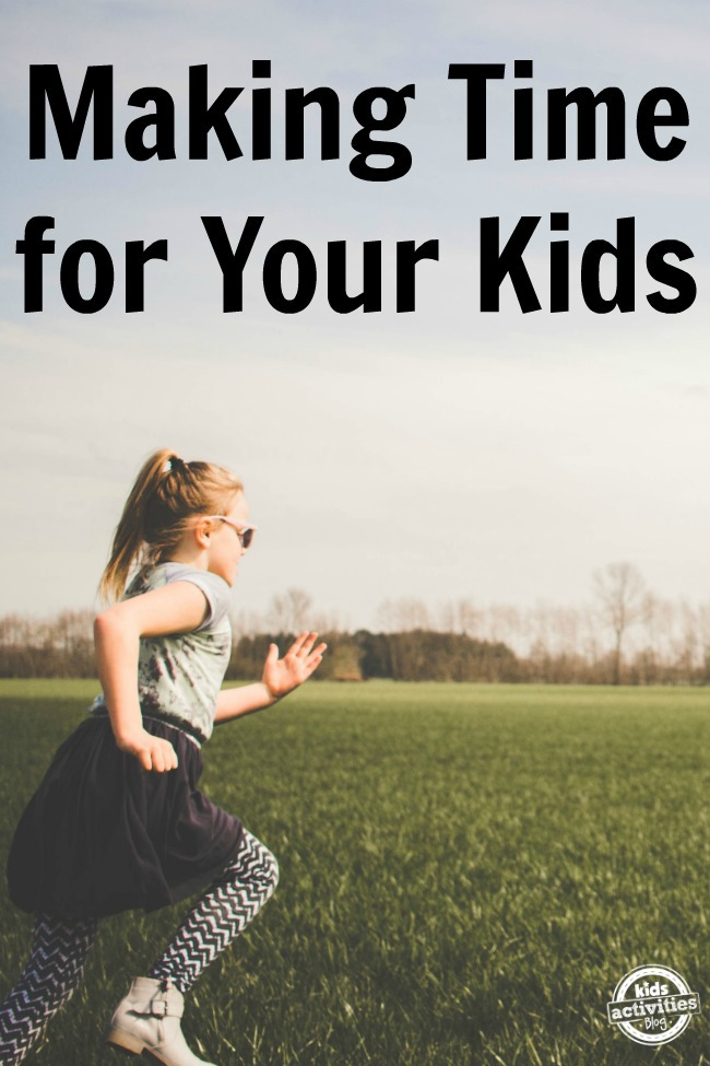 Making Time for Your Kids