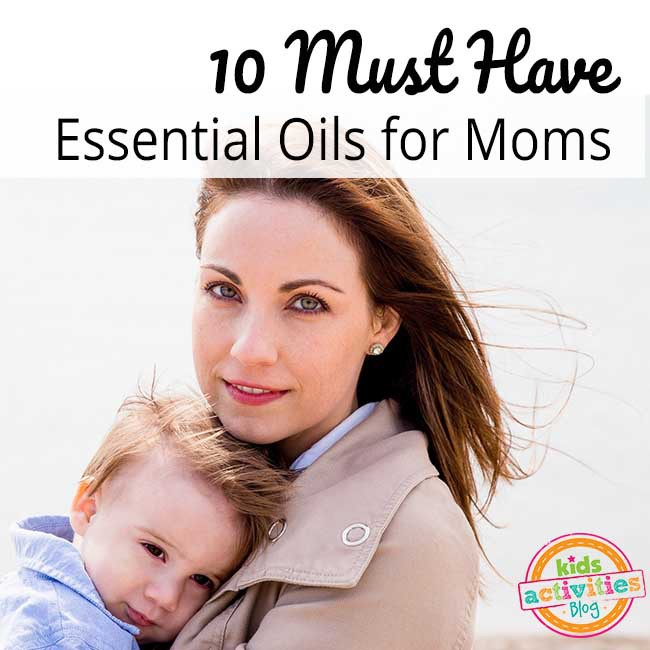 10 Must-Have Essential Oils for Moms