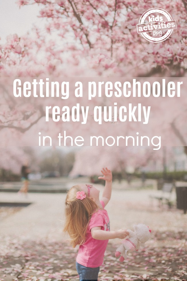 Getting a preschooler ready quicker in the morning