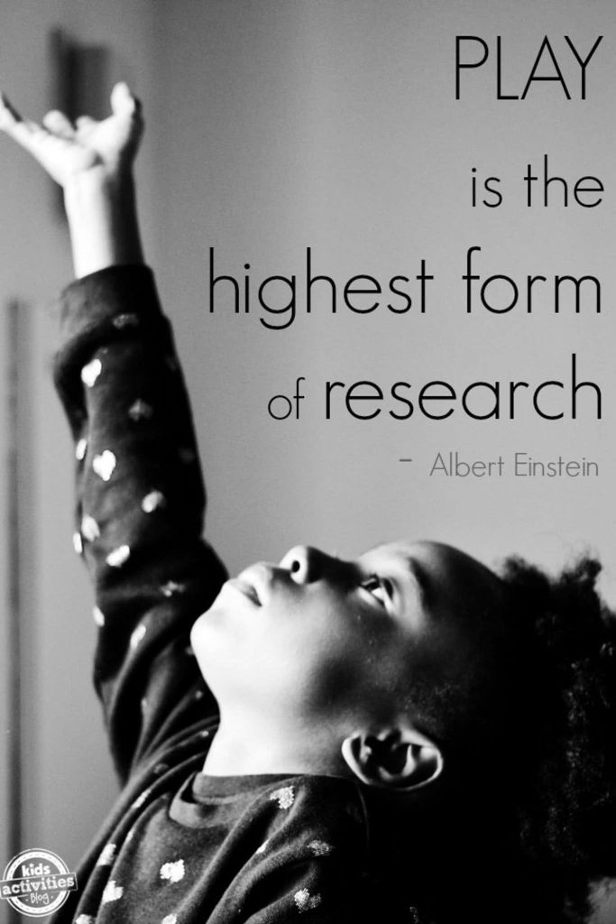 play is the highest form of research kids activities